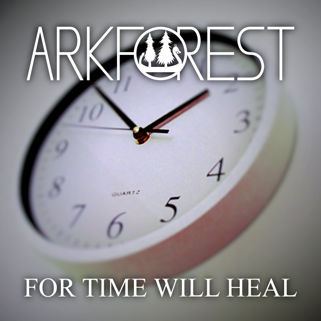 For Time Will Heal